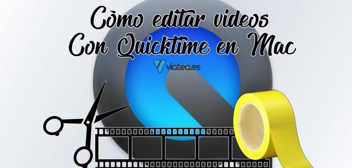 Cómo editar videos con Quicktime en Mac
