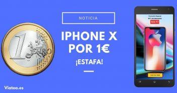 iPhone X por un euro, estafa.