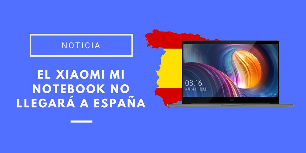 Xiaomi Mi Notebook no llegará a España
