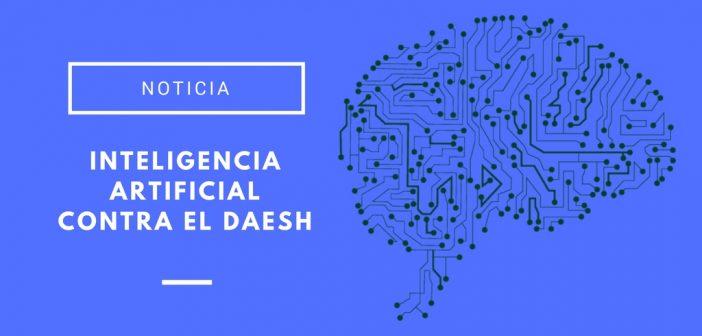 inteligencia artificial contra el Daesh