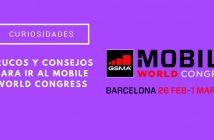trucos y consejos para ir al mobile world congress