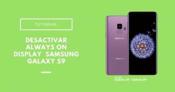 desactivar Always On Display en el Samsung Galaxy S9