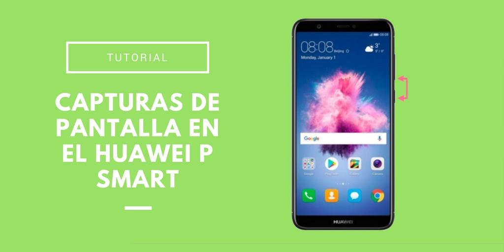 capturas de pantalla en el Huawei P Smart