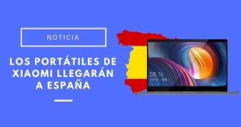 Los portátiles de Xiaomi llegarán a España