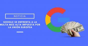 la union europea multa a google