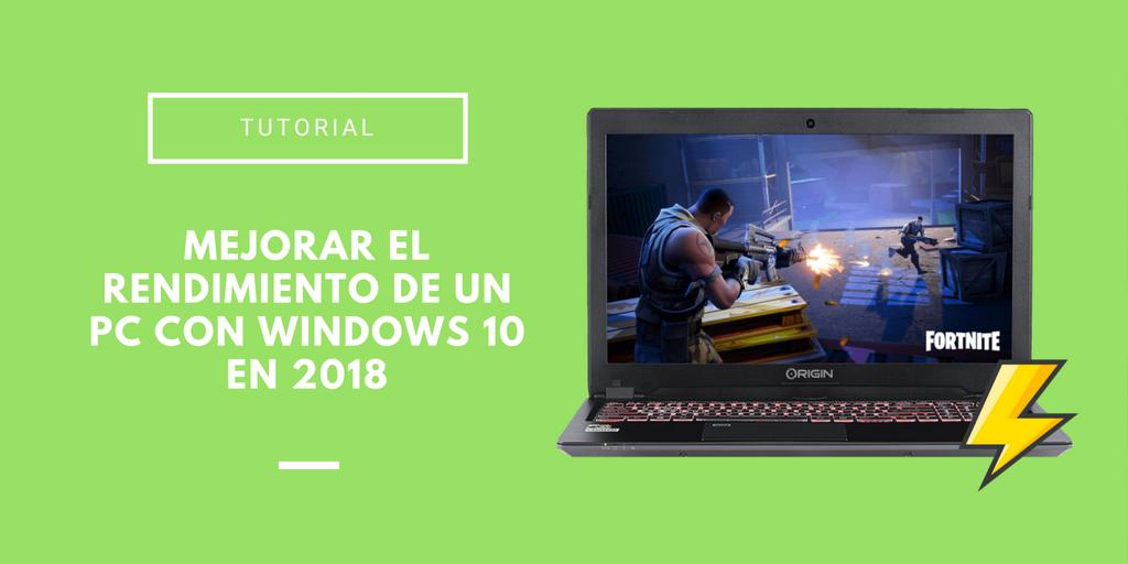mejorar rendimiento de un pc windows 10 2018