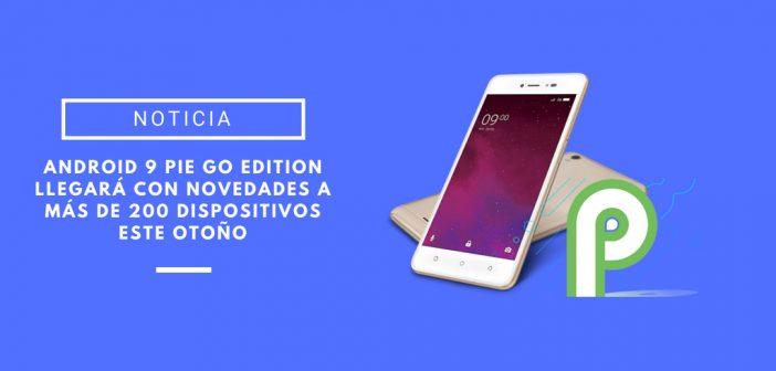 Android 9 Pie Go llegará a 200 dispositivos