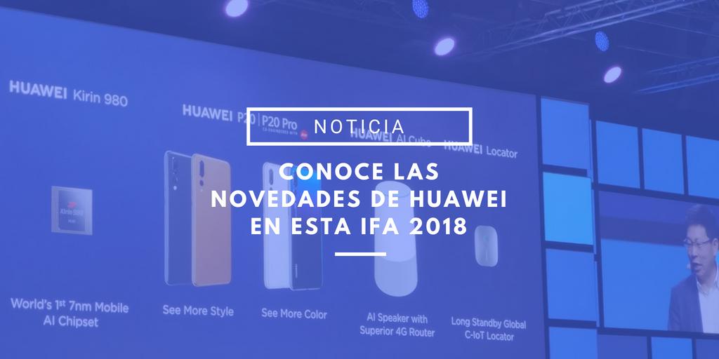 Novedades Huawei IFA 2018
