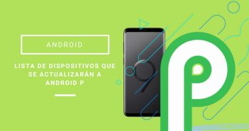 lista de dispositivos con android p