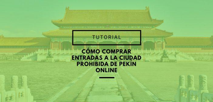comprar entradas a la ciudad prohibida de Pekín online