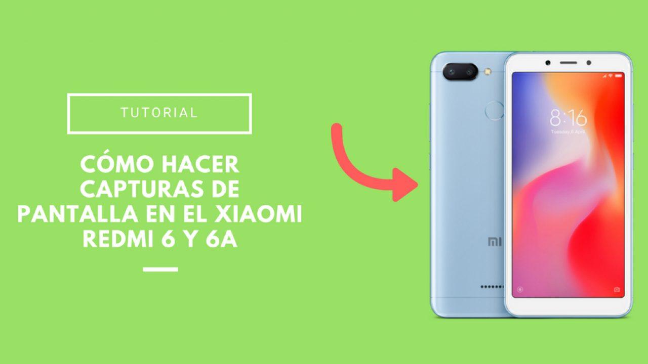 Capturas de pantalla en el Xiaomi Redmi 6 y 6A de un modo