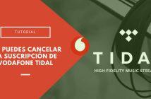 cancelar la suscripción de Vodafone Tidal