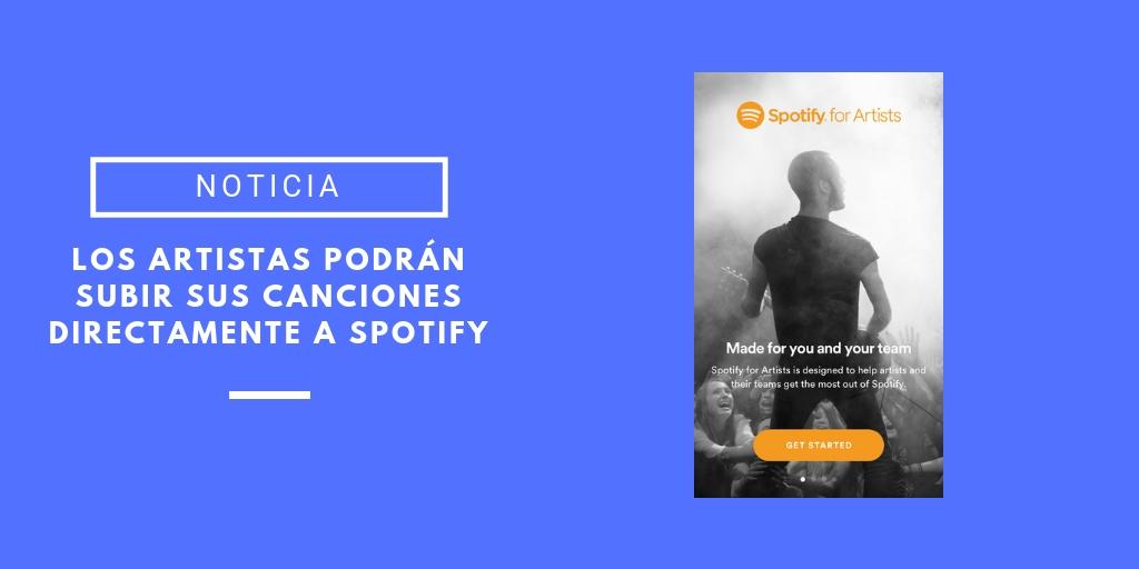 Los artistas podrán subir sus canciones a spotify