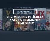 Diez de las mejores pelis y series de Amazon Prime Video