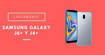 Samsung Galaxy J6+ y J4+