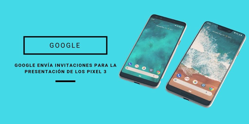 presentación google pixel 3