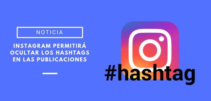 Instagram planea permitir ocultar los hashtags de sus publicaciones
