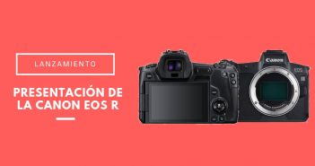 presentación de la Canon EOS R