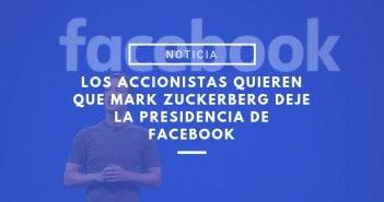 Zuckerberg deje la presidencia