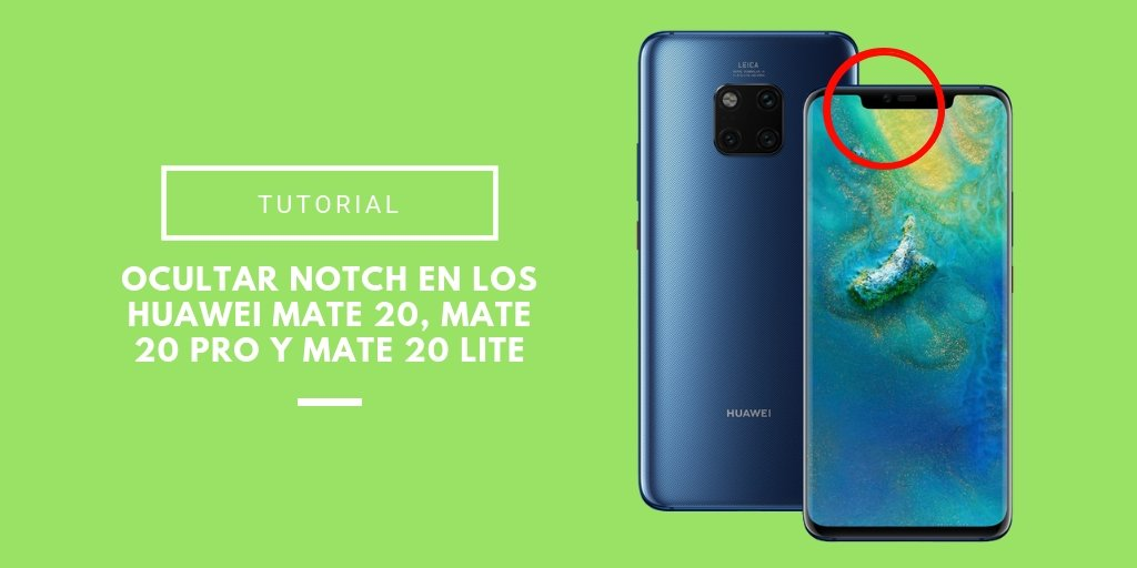cómo ocultar el notch en los Huawei Mate 20