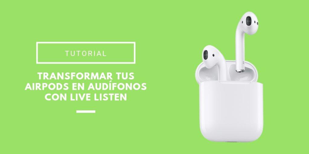 transformar tus Airpods en audífonos con Live Listen
